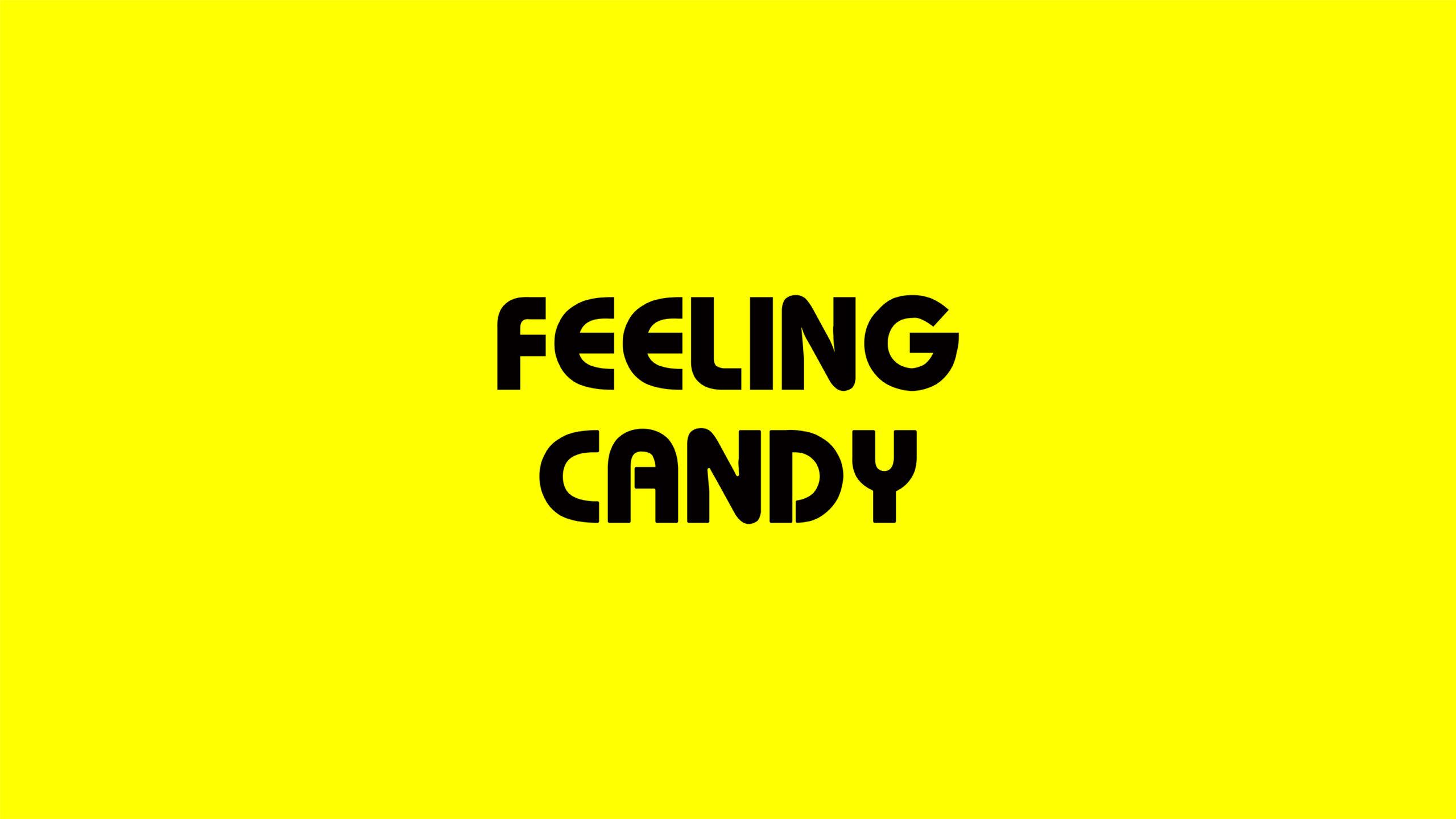 Feeling Candy