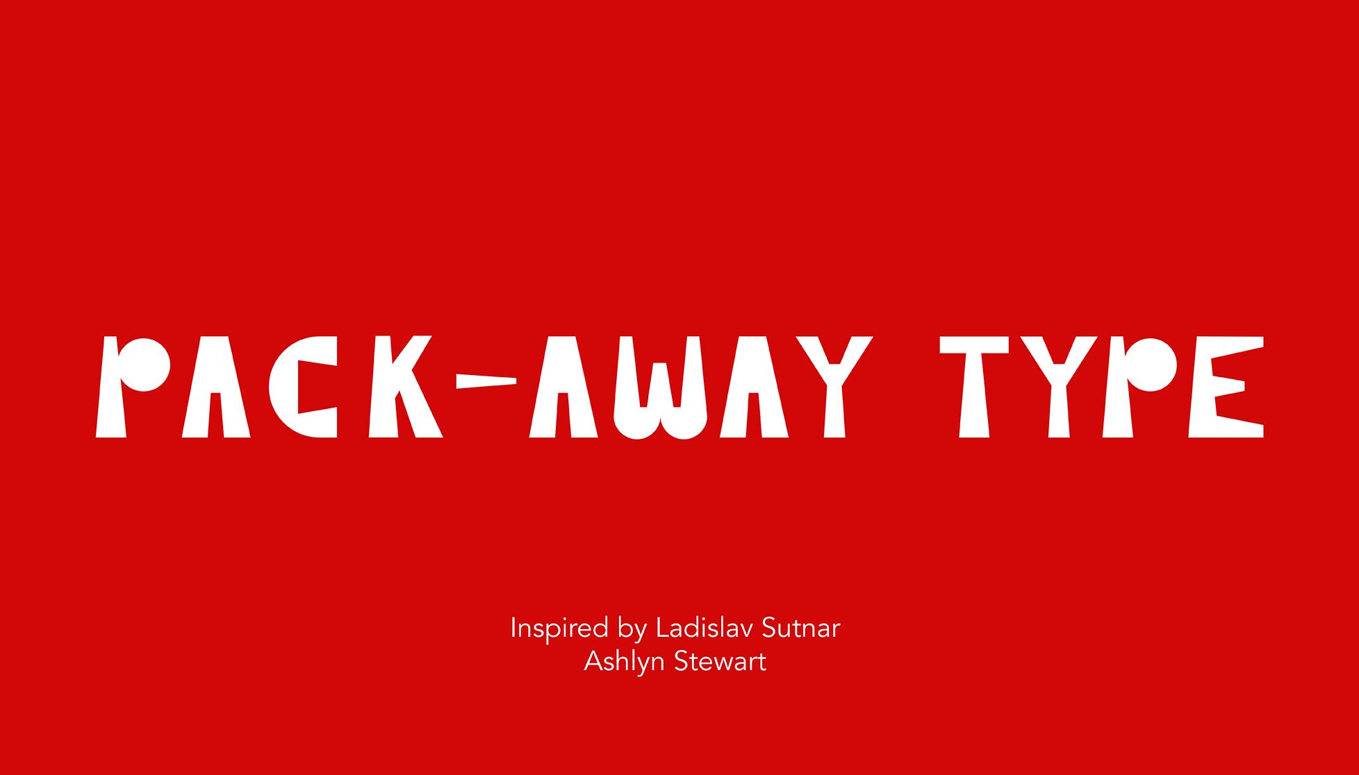 Pack-Away Type by Ashlyn Stewart