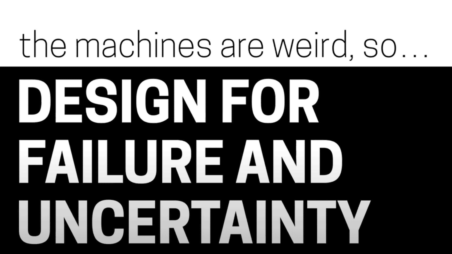 "Josh clark quote "" design for failure and uncertainty"""