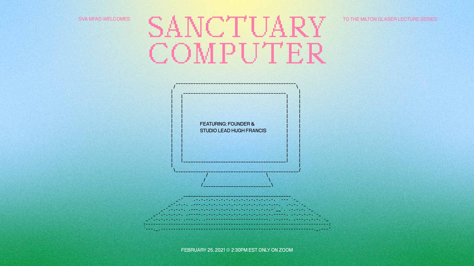 Hugh Francis poster multicolor gradient background with the words Sanctuary Computer and a illustration of a computer made of hyphens and slashes