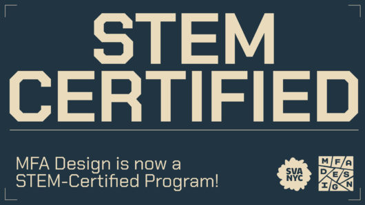 SVA MFA Design is STEM certified