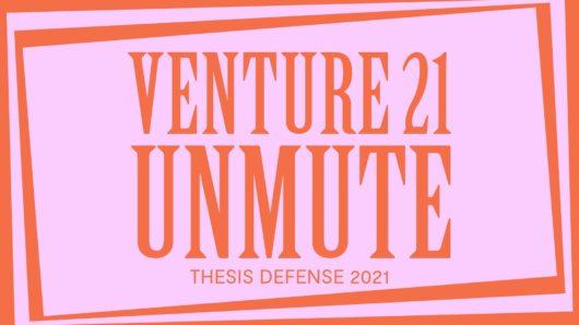Venture 2021 Unmute pink and orange thesis defense graphic